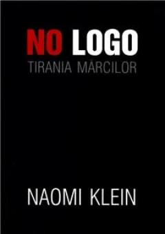 No logo: tirania mărcilor.